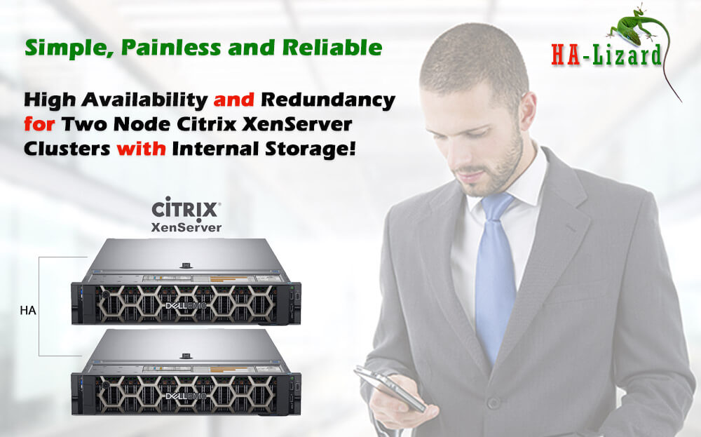 HA-Lizard for High Availability and Redundancy for Two Node Citrix XenServer Clusters with Internal Storage